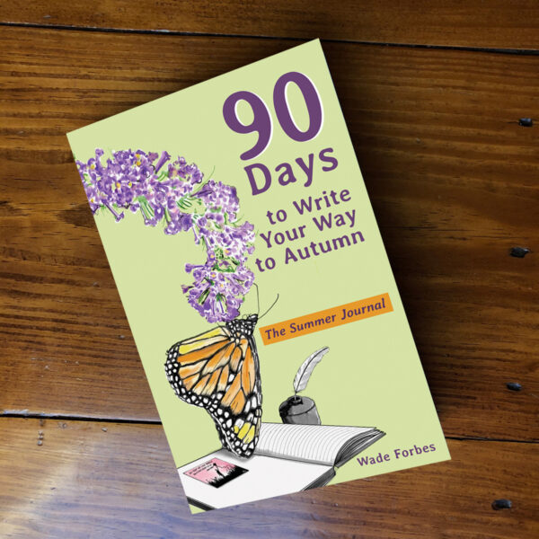 90 Days To Write Your Way To Autumn: The Summer Journal