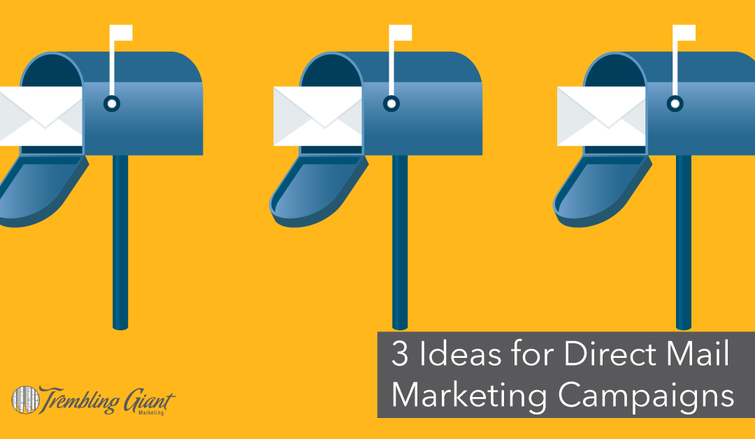 3 Ideas for Direct Mail Marketing Campaigns